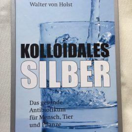 Kolloidales Silber Antibiotikum für Mensch und Tier